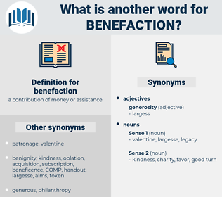benefaction, synonym benefaction, another word for benefaction, words like benefaction, thesaurus benefaction