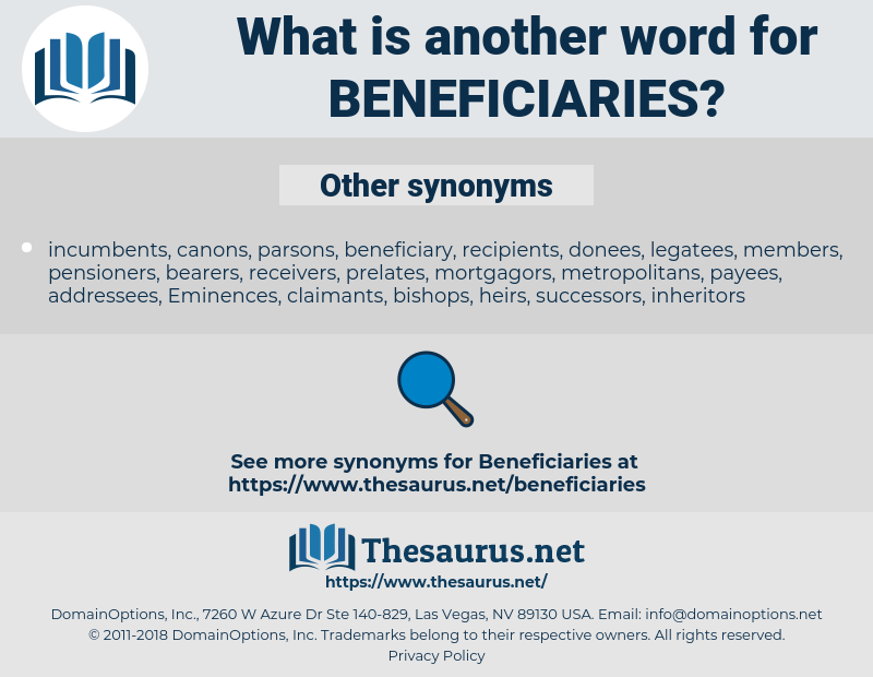 Beneficiaries, synonym Beneficiaries, another word for Beneficiaries, words like Beneficiaries, thesaurus Beneficiaries