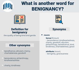 benignancy, synonym benignancy, another word for benignancy, words like benignancy, thesaurus benignancy