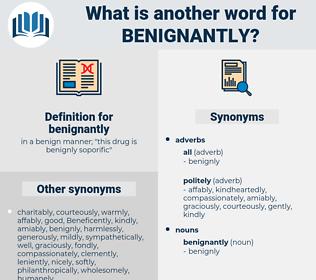 benignantly, synonym benignantly, another word for benignantly, words like benignantly, thesaurus benignantly