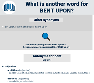 bent upon, synonym bent upon, another word for bent upon, words like bent upon, thesaurus bent upon