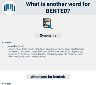 bented, synonym bented, another word for bented, words like bented, thesaurus bented