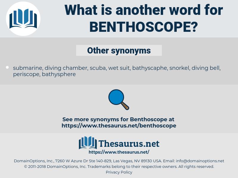 benthoscope, synonym benthoscope, another word for benthoscope, words like benthoscope, thesaurus benthoscope