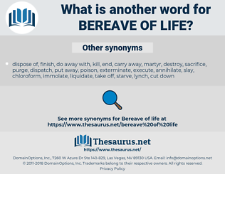bereave of life, synonym bereave of life, another word for bereave of life, words like bereave of life, thesaurus bereave of life