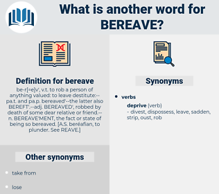 bereave, synonym bereave, another word for bereave, words like bereave, thesaurus bereave