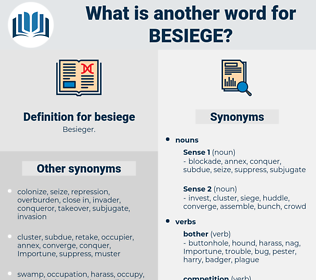 besiege, synonym besiege, another word for besiege, words like besiege, thesaurus besiege