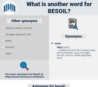 besoil, synonym besoil, another word for besoil, words like besoil, thesaurus besoil