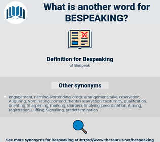 Bespeaking, synonym Bespeaking, another word for Bespeaking, words like Bespeaking, thesaurus Bespeaking