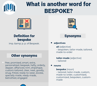 bespoke, synonym bespoke, another word for bespoke, words like bespoke, thesaurus bespoke