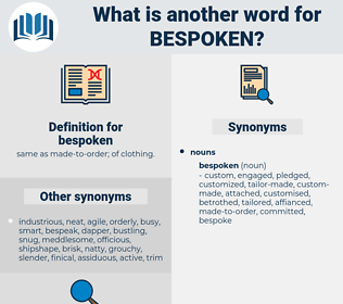 bespoken, synonym bespoken, another word for bespoken, words like bespoken, thesaurus bespoken
