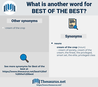 best of the best, synonym best of the best, another word for best of the best, words like best of the best, thesaurus best of the best