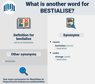 bestialise, synonym bestialise, another word for bestialise, words like bestialise, thesaurus bestialise