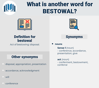 bestowal, synonym bestowal, another word for bestowal, words like bestowal, thesaurus bestowal
