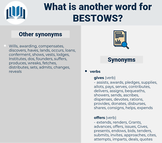 bestows, synonym bestows, another word for bestows, words like bestows, thesaurus bestows