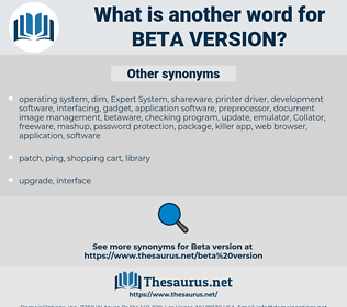 beta version, synonym beta version, another word for beta version, words like beta version, thesaurus beta version