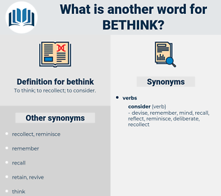 bethink, synonym bethink, another word for bethink, words like bethink, thesaurus bethink