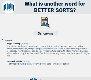 better sorts, synonym better sorts, another word for better sorts, words like better sorts, thesaurus better sorts