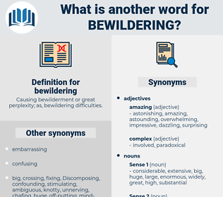 bewildering, synonym bewildering, another word for bewildering, words like bewildering, thesaurus bewildering
