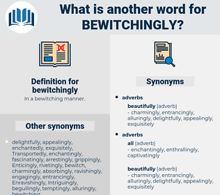 bewitchingly, synonym bewitchingly, another word for bewitchingly, words like bewitchingly, thesaurus bewitchingly