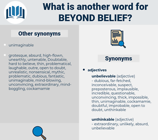 beyond belief, synonym beyond belief, another word for beyond belief, words like beyond belief, thesaurus beyond belief