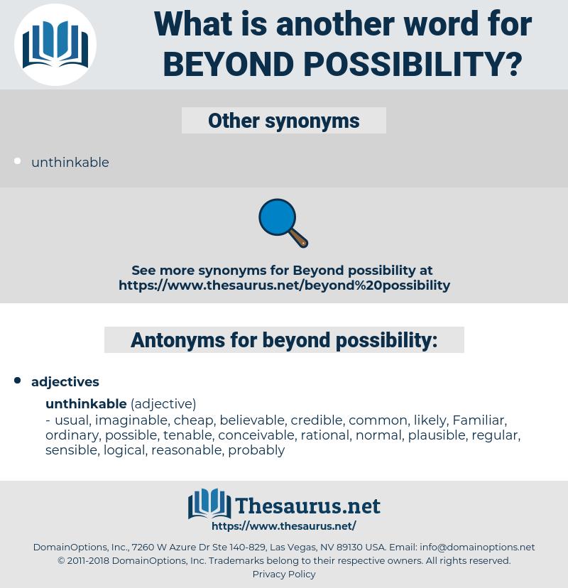 beyond possibility, synonym beyond possibility, another word for beyond possibility, words like beyond possibility, thesaurus beyond possibility