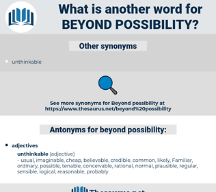 beyond possibility, synonym beyond possibility, another word for beyond possibility, words like beyond possibility, thesaurus beyond possibility