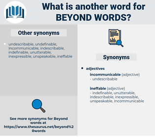 beyond words, synonym beyond words, another word for beyond words, words like beyond words, thesaurus beyond words