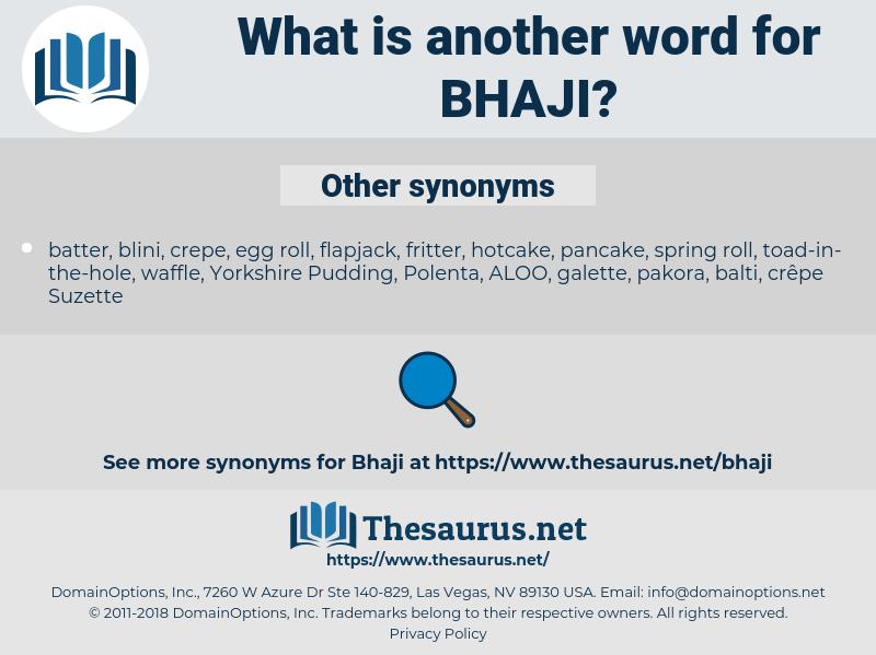bhaji, synonym bhaji, another word for bhaji, words like bhaji, thesaurus bhaji