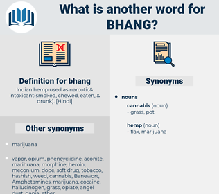 bhang, synonym bhang, another word for bhang, words like bhang, thesaurus bhang