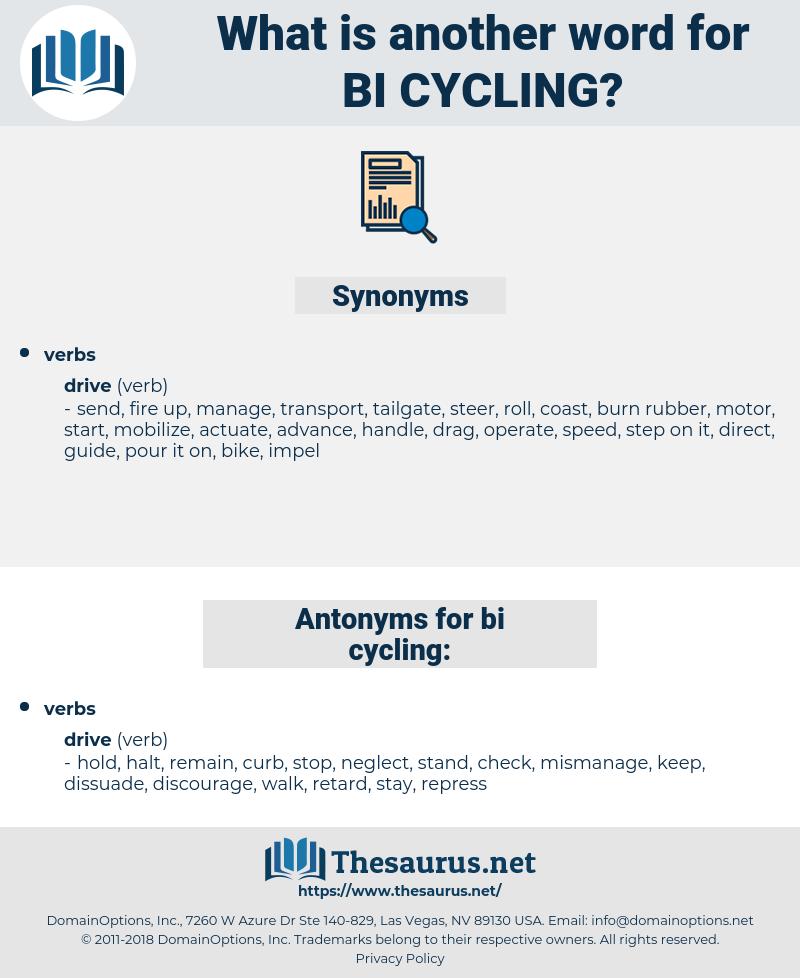 bi-cycling, synonym bi-cycling, another word for bi-cycling, words like bi-cycling, thesaurus bi-cycling