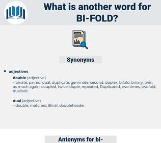 bi fold, synonym bi fold, another word for bi fold, words like bi fold, thesaurus bi fold