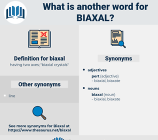 biaxal, synonym biaxal, another word for biaxal, words like biaxal, thesaurus biaxal