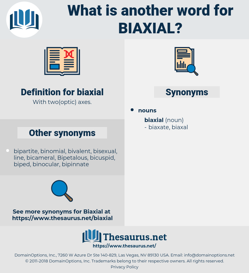 biaxial, synonym biaxial, another word for biaxial, words like biaxial, thesaurus biaxial