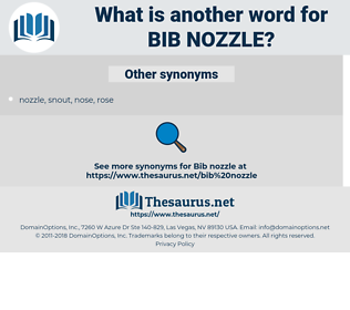 bib nozzle, synonym bib nozzle, another word for bib nozzle, words like bib nozzle, thesaurus bib nozzle
