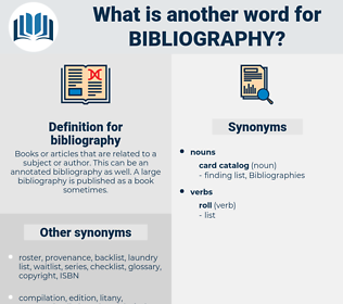 bibliography, synonym bibliography, another word for bibliography, words like bibliography, thesaurus bibliography