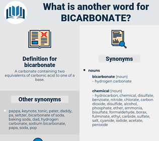 bicarbonate, synonym bicarbonate, another word for bicarbonate, words like bicarbonate, thesaurus bicarbonate