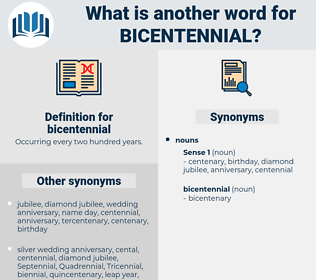 bicentennial, synonym bicentennial, another word for bicentennial, words like bicentennial, thesaurus bicentennial