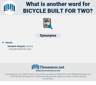 bicycle-built-for-two, synonym bicycle-built-for-two, another word for bicycle-built-for-two, words like bicycle-built-for-two, thesaurus bicycle-built-for-two
