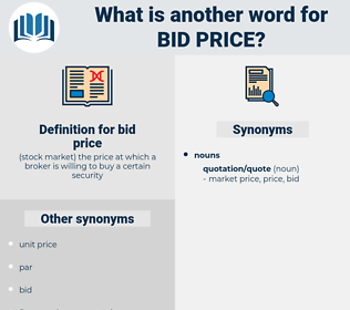 bid price, synonym bid price, another word for bid price, words like bid price, thesaurus bid price