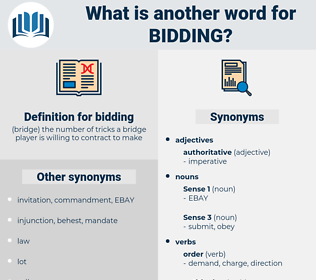 bidding, synonym bidding, another word for bidding, words like bidding, thesaurus bidding