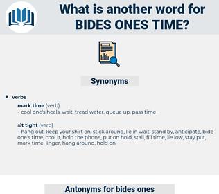bides ones time, synonym bides ones time, another word for bides ones time, words like bides ones time, thesaurus bides ones time