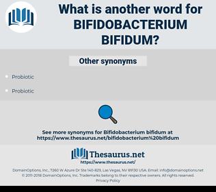 bifidobacterium bifidum, synonym bifidobacterium bifidum, another word for bifidobacterium bifidum, words like bifidobacterium bifidum, thesaurus bifidobacterium bifidum