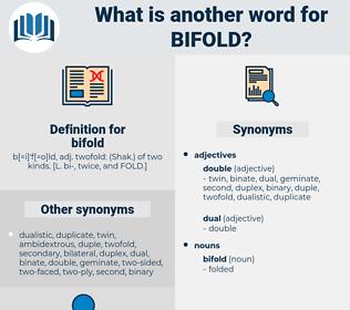 bifold, synonym bifold, another word for bifold, words like bifold, thesaurus bifold