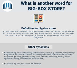 big-box store, synonym big-box store, another word for big-box store, words like big-box store, thesaurus big-box store