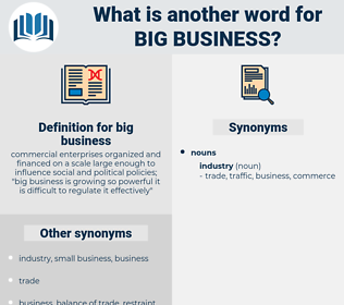 big business, synonym big business, another word for big business, words like big business, thesaurus big business