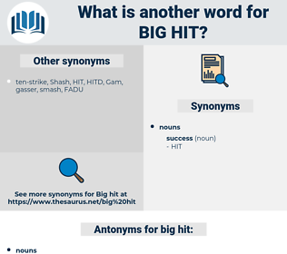 big hit, synonym big hit, another word for big hit, words like big hit, thesaurus big hit