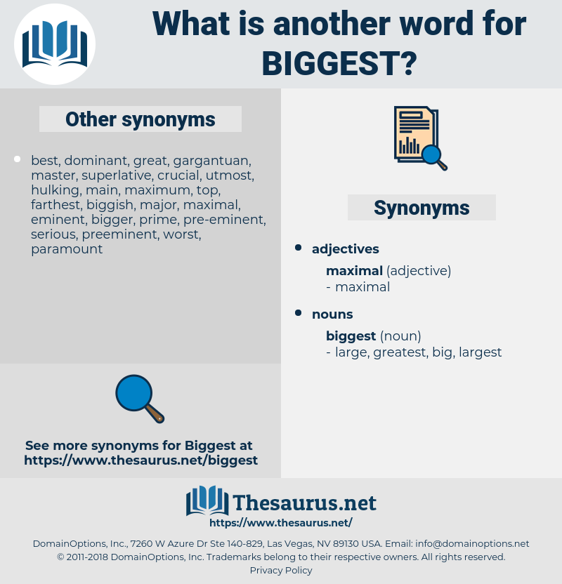 biggest, synonym biggest, another word for biggest, words like biggest, thesaurus biggest