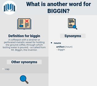 biggin, synonym biggin, another word for biggin, words like biggin, thesaurus biggin