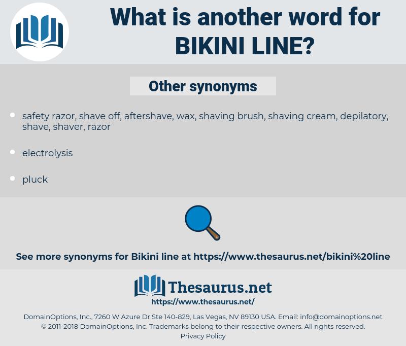 bikini line, synonym bikini line, another word for bikini line, words like bikini line, thesaurus bikini line