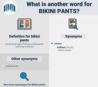 bikini pants, synonym bikini pants, another word for bikini pants, words like bikini pants, thesaurus bikini pants